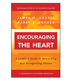 Encouraging the Heart -A Leader's Guide to Rewarding and Recognizing Others