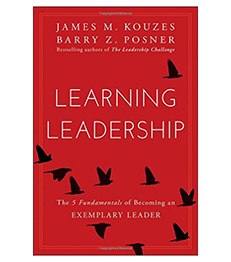 Learning Leadership-The Five Fundamentals of Becoming an Exemplary Leader