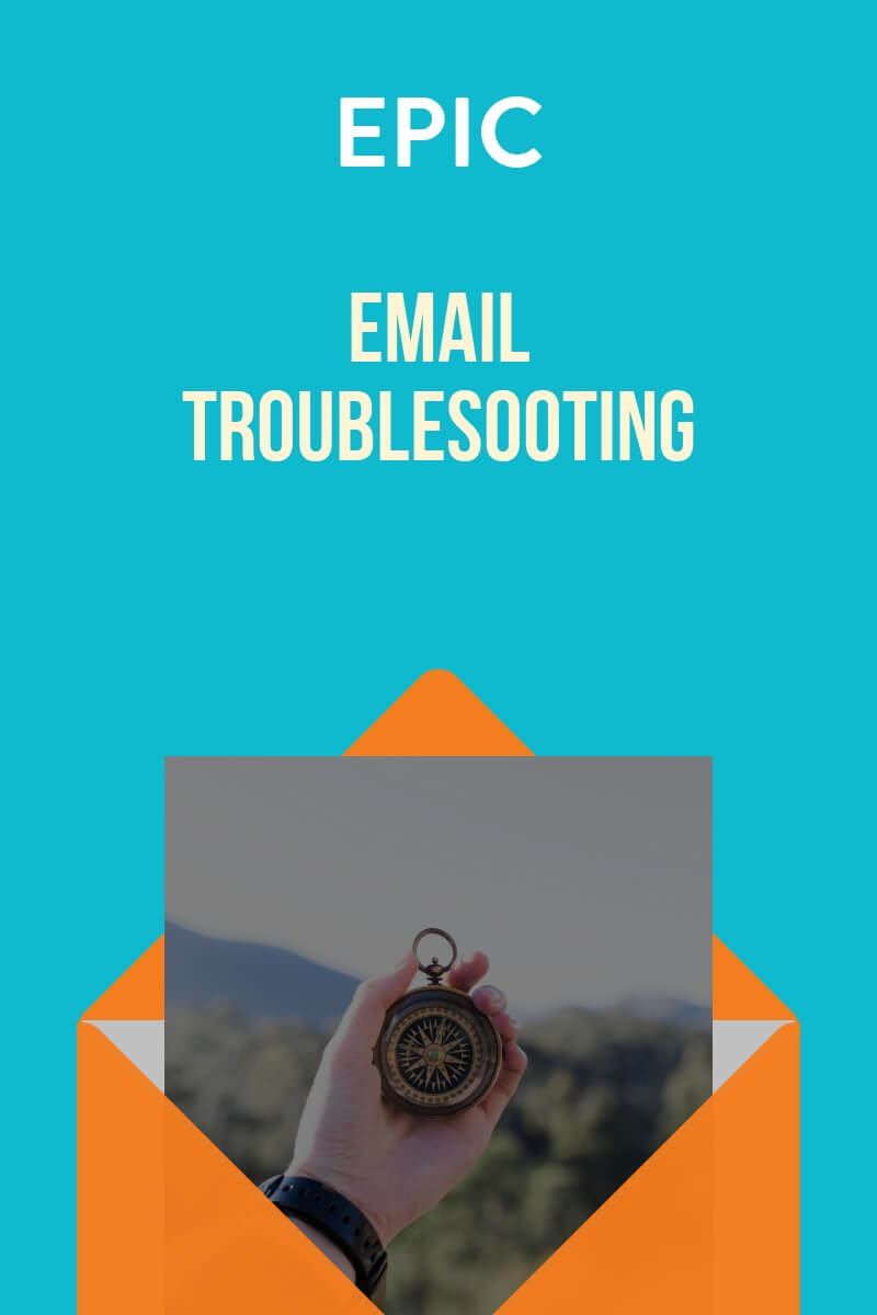 EPIC Email Troubleshooting